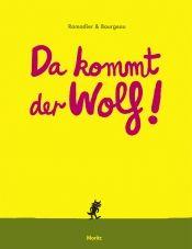 Ramadier & Bourgeau: Da kommt der Wolf! Moritz Verlag
