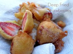 Deep Fried Strawberries. Dip strawberries in pancake mix. Fry let cool sprinkle with powdered sugar