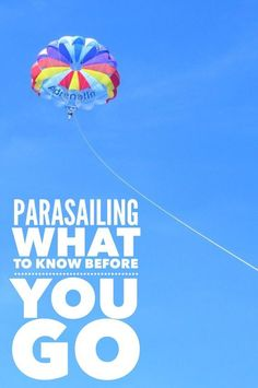 What to know before signing on to go parasailing.