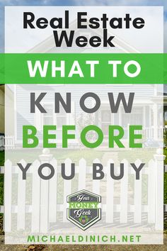 Real Estate Week What You Need To Know Before You Buy