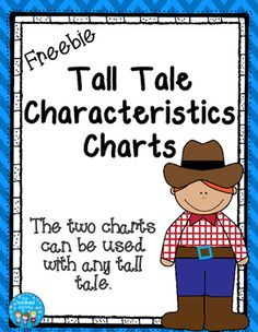"""Freebie! Students complete the charts using any tall tale.  The charts focus on the following characteristics of tall tales: The main character is larger than life and has super-human abilities. The main character is helped by a powerful object or animal. The characters use everyday language and are common people. The author uses exaggeration. The author uses humor. The story has a lot of action. The main character solves a problem, overcomes an obstacle, or defeats a """"bad guy""""."""
