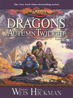 Dragons of Autumn Twilight (Dragonlance: Chronicles, Volume 1) by Margaret Weis and Tracy Hickman