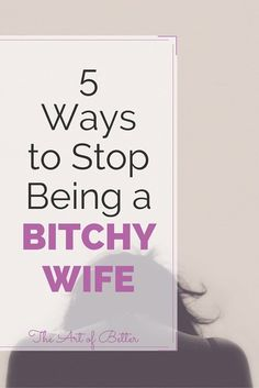 When our rom-com expectations clash with reality, we often get naggy or punitive without even realizing it. If your hubby has been a bit distant lately or seems a little less loving than he used to be, you might need to stop being a bitchy wife. Here are 5 ways...