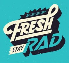 Keep Fresh Stay Rad poster design with cool typography. It's my new motto. Type Design, Art Design, Logo Design, Brand Design, Vector Design, Cool Typography, Typography Letters, Japanese Typography, Typography Poster