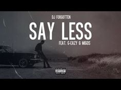 Listen: G-Eazy - Say Less ft. Migos, Mashup by DJ Forgotten.