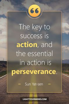 The key to success is action, and the essential in action is perseverance. - Sun Yat-sen | Motivational quotes for success | Goal quotes | Passion quotes | Motivational Quotes #success #quotes #inspirational #inspired
