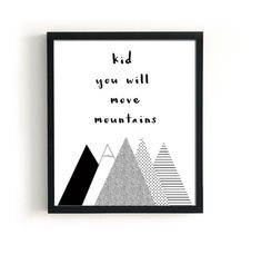 Kid, youll move mountains print - a perfect addition to your nursery decor. ----- Print out this modern wall artwork from your home computer or local…