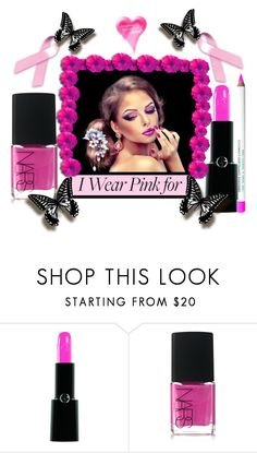 """""""I Wear Pink for the Beauty of Women'"""" by dianefantasy ❤ liked on Polyvore featuring beauty, Armani Beauty, NARS Cosmetics, Obsessive Compulsive Cosmetics, polyvorecommunity, polyvoreeditorial and IWearPinkFor"""