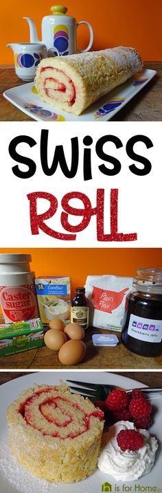 Home-made Swiss roll #recipe | H is for Home #baking #food #fdbloggers #cake #cooking