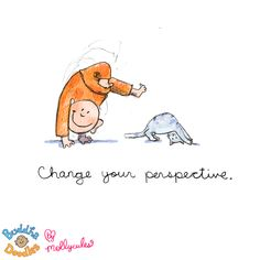 *Today's Buddha Doodle* - Change your perspective