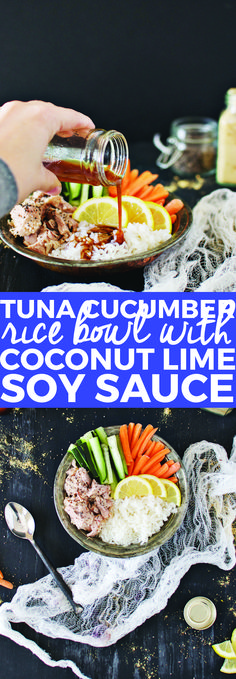 Tuna Cucumber Rice Bowl With Coconut Lime Soy Sauce | rice bowl recipes, tuna lunch recipes, tuna bowl recipes, healthy rice bowls, healthy lunch recipes, asian rice bowls || The Butter Half #ricebowls #healthylunch #tunabowl via @thebutterhalf