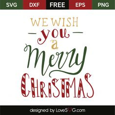 *** FREE SVG CUT FILE for Cricut, Silhouette and more *** We wish a Merry Christmas