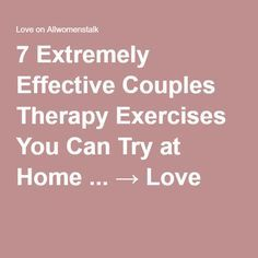 7 Extremely Effective Couples Therapy Exercises You Can Try at Home ... → Love
