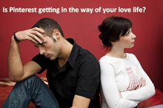 Is Pinterest getting in the way of your love life? You're not alone! #pinterest www.pinterestnews.org