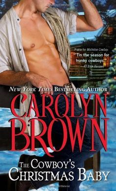 The Cowboy's Christmas Baby by Carolyn Brown, http://www.amazon.com/dp/1402280491/ref=cm_sw_r_pi_dp_W-yqsb1BSK9BY