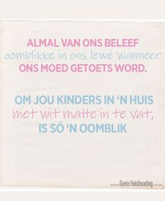 Goeie Huishouding- aanhalings – Goeie Huishouding Beautiful Verses, Afrikaans Quotes, This Is Us Quotes, Good Housekeeping, Quotable Quotes, Best Quotes, Wisdom, Thoughts, Feelings