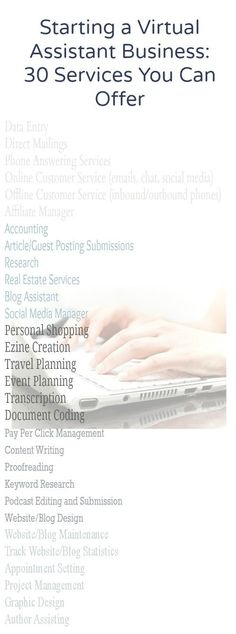 Starting a Virtual Assistant Business: Services You Can Offer (more listed on theworkathomewife.com)