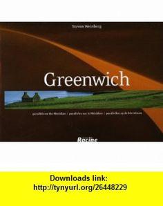 Greenwich Parallels on the Meridian (9782873865368) Steven Weinberg , ISBN-10: 2873865369  , ISBN-13: 978-2873865368 ,  , tutorials , pdf , ebook , torrent , downloads , rapidshare , filesonic , hotfile , megaupload , fileserve