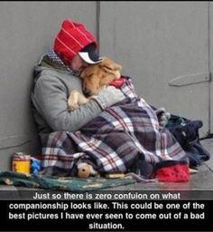 Be kind to your pets. When your world falls apart, they'll still be there for you.