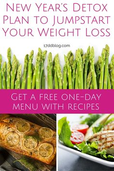 Here's a quick, one-day New Year's Detox Plan to jumpstart your weight loss - PIN now for one-day menu with recipes! http://17ddblog.com/new-years-detox-plan-to-jumpstart-your-weight-loss/