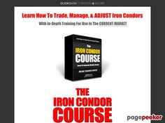 Iron Condor Course - Learn How to Trade, Manage, and Adjust Iron Condors