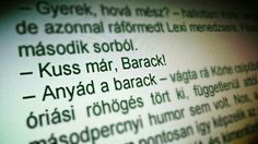 Anyád a Barack! John Green, Hunger Games, My Life, Fandoms, Humor, Funny, Quotes, Books, Kiss