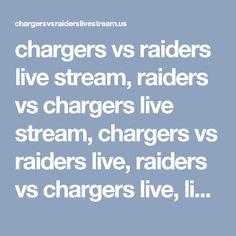 chargers vs raiders live stream, raiders vs chargers live stream, chargers vs raiders live, raiders vs chargers live, live nfl, nfl live, live stream free, NFL Streaming 2016, - chargers vs raiders live stream, raiders vs chargers live stream, chargers vs raiders live, raiders vs chargers live, live nfl, nfl live, live stream free, NFL Streaming 2016,