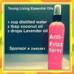 Anti Frizzy Hair Spray with water, coconut oil and lavender Doterra Essential Oils, Natural Essential Oils, Essential Oil Blends, Natural Oils, Yl Oils, Natural Products, Young Living Oils, Young Living Essential Oils, Young Living Hair