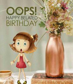 Belated Birthday Greetings, Happy Birthday To You, Birthday Congratulations, Happy Birthday Wishes Quotes, Birthday Blessings, Birthday Wishes Cards, Happy Birthday Quotes, Happy Birthday Images, Late Birthday