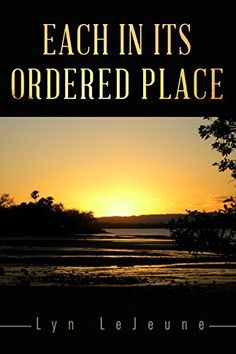 """Lyn LeJeune writes about the Sonnier family and Abbeville, Louisiana, in a kindle book titled """"Each In Its Ordered Place: Cajun Gothic Tales."""""""