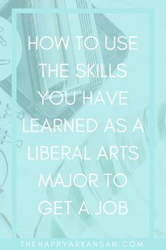 How To Use The Skills You Have Learned As A Liberal Arts Major To Get A Job | From the time you declare a liberal arts major until the time you graduate college, it seems that your family is concerned about whether things will pan out for you. Today's blog is all about using the skills you have learned as a liberal arts major to get a job by thinking outside of the box and breaking down exactly what you have learned. #CollegeAdvice #LiberalArts