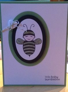 Baby Bumblebee stamp Wild Wasabi ink and card stock   How may I help you?  www.stampinontherock.com
