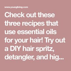 Check out these three recipes that use essential oils for your hair! Try out a DIY hair spritz, detangler, and highlighter, all done with essential oils for the hair. Clary Sage Essential Oil, Cedarwood Essential Oil, Essential Oils For Hair, Geranium Essential Oil, Lemongrass Essential Oil, Tea Tree Essential Oil, Essential Oil Uses, Young Living Essential Oils, German Chamomile Essential Oil