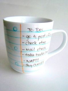 "Notebook Paper Coffee Mug- You Pick the Note!   ----     Just write your ""REMEMBER TO DO"" on the cup - wipe note off when it is done.  Great for using when reading that geat book."
