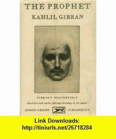 The Prophet Kahlil Gibran, Khalil Gibran ,   ,  , ASIN: B000JOKVBU , tutorials , pdf , ebook , torrent , downloads , rapidshare , filesonic , hotfile , megaupload , fileserve