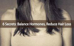 Balance Hormones and Reduce Hair Loss With These Secrets