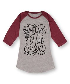 Look at this Sharp Wit Athletic Heather & Burgundy 'Snowflakes And Hot Cocoa' Raglan Tee on #zulily today!