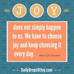 We can choose joy ev