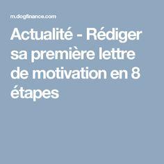 Actualité - Rédiger sa première lettre de motivation en 8 étapes