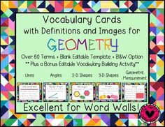 Students need to learn about the language of mathematics through repeated opportunities to use and think critically about the words we use. There are varying levels of complexity with the words included in this bundle and could be used in classrooms from 3rd grade up to High School (Tip: check the words included to ensure you will be happy with the words in this set).These cards include images and definitions and can be used for a word wall, easily converted to flashcards (print more than…