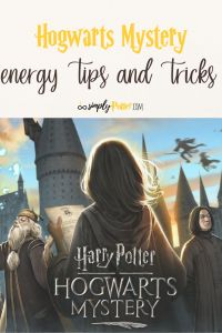 Harry Potter Hogwarts Mystery energy tips and tricks