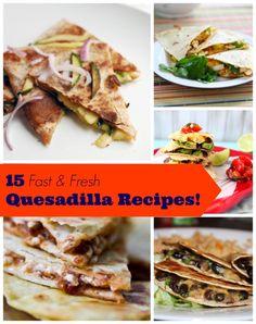 15 Fast & Fantastic Quesadilla Recipes!