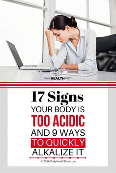 The more acidic your body, the harder it becomes for your immune system to fight off illness, bacteria and even cancer.