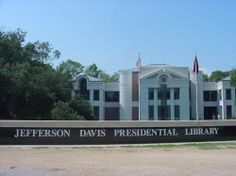 The Jefferson Davis Presidential Library is a library and museum in Biloxi, Mississippi with the purpose of preserving, housing and making available, the papers, records, artifacts and other historical materials of Confederate States President Jefferson Davis. Despite its name it is not an official Presidential Library, as Davis was never President of the United States. It is, however, supported by the State of Mississippi, as declared on a plaque at the entrance.