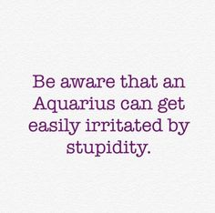 I've never read a truer statement about Aquarians... too bad not everyone can/will see this... #Aquarius ♒️