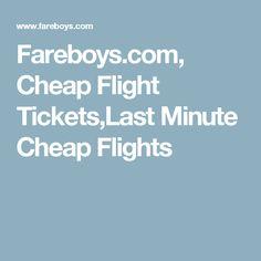 Fareboys.com, Cheap Flight Tickets,Last Minute Cheap Flights