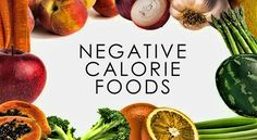 Zero calorie or negative calorie foods are those that burn more calories than they contain. Source: Comments