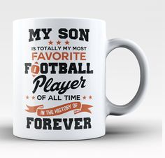 My Son Is Totally My Most Favorite Football Player Mug