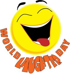 Whoa...today was WORLD LAUGHTER DAY??  Wish somebody told me sooner...