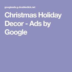 Christmas Holiday Decor - Ads by Google